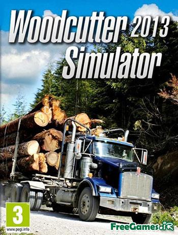 دانلود بازی هیزم شکنی - Woodcutter Simulator 2013